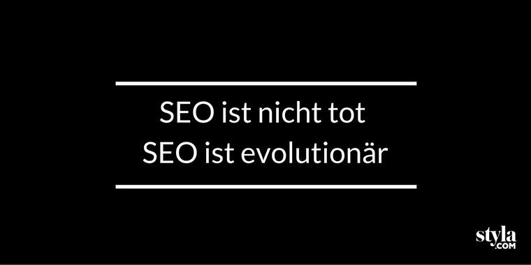 SEO ist auch für Content Marketing nicht tot, es entwickelt sich mit