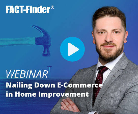 Webinar by FACT-FINDER: Nailing down E-Commerce in Home Improvement