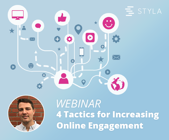 Webinar by Styla: 4 Tactics for Increasing Online Engagement